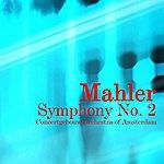 Concertgebouw Orchestra of Amsterdam Mahler Symphony No. 2