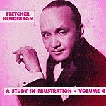 Fletcher Henderson A Study In Frustration - Volume 4