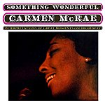 Carmen McRae Something Wonderful