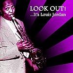 Louis Jordan Look Out!... It's Louis Jordan