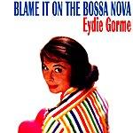 Eydie Gorme Blame It On The Bossa Nova