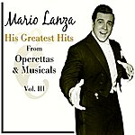 Mario Lanza His Greatest Hits From Operettas And Musicals, Vol. III