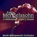 Berlin Philharmonic Orchestra Felix Mendelssohn A Midsummer Night's Dream