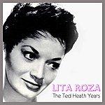 Lita Roza The Ted Heath Years
