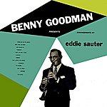 Benny Goodman & His Orchestra Benny Goodman Presents Arrangements By Eddie Sauter