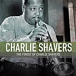 Charlie Shavers The Finest Of Charlie Shavers