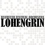 Bayreuth Festival Orchestra Lohengrin
