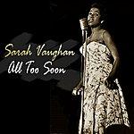Sarah Vaughan All Too Soon