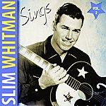 Slim Whitman Slim Whitman Sings Volume 2