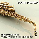 Tony Pastor Let's Dance With Tony Pastor & His Orchestra