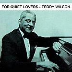 Teddy Wilson For Quiet Lovers