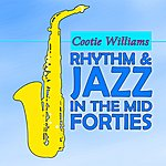 Cootie Williams Rhythm & Jazz In The Mid Forties