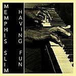Memphis Slim Having Fun
