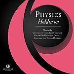 Physics Holdin' On
