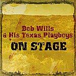 Bob Wills & His Texas Playboys On Stage