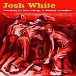 Josh White The Story Of John Henry...A Musical Narrative