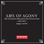 Life Of Agony The Complete Roadrunner Collection 1993-2000