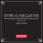 Type O Negative The Complete Roadrunner Collection 1991-2003
