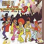 Fab 5 Fab 5 Live - Party Mix Vol. 3