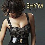 Shy'm Et Si (Version Radio)