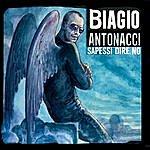 Biagio Antonacci Sapessi Dire No