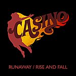 Casino Runaway / Rise And Fall