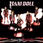 Taxi Doll Notice Me Remixes