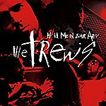 The Trews Hold Me In Your Arms