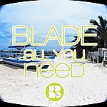 Blade All You Need Ep