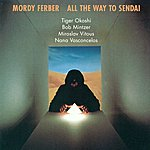 Mordy Ferber Ferber, Mordy: All The Way To Sendai
