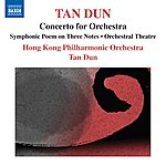 """Tan Dun Tan Dun: Symphonic Poem Of 3 Notes - Orchestral Theatre I, """"Xun"""" - Concerto For Orchestra (After Marco Polo)"""