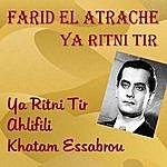 Farid El Atrache Ya Ritni Tir