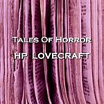 H.P. Lovecraft H P Lovecraft, Tales Of Horror