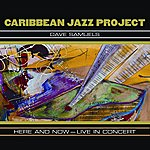 Caribbean Jazz Project Here And Now - Live In Concert