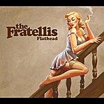 The Fratellis Flathead (International Maxi)