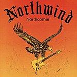 Northwind Northcomin' (Reissue)