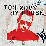 Tom Novy My House