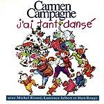 Carmen Campagne J'ai Tant Dansé