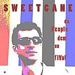 Sweetcane Da People Dem On Fiya!