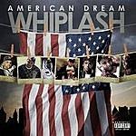 Whiplash American Dream