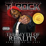 T-Rock The Myth Of Reality: Tenth Anniversary Edition
