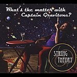 Stringtheory What's The Matter With Captain Gravitone