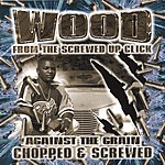 Wood Against The Grain: Chopped & Screwed
