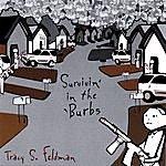 Tracy S. Feldman Survivin' In The 'burbs
