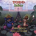 Todd Isler Two Step (Duets And Beyond)
