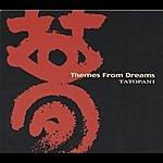 Tatopani Themes From Dreams