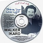 Walker Ikard Shine Your Love Light