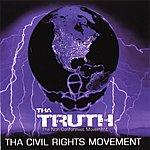 Tha Truth Tha Civil Rights Movement