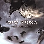 Patti Witten Tell The Wind