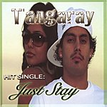 Tangaray Just Stay